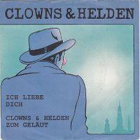 Cover Clowns & Helden - Ich liebe dich