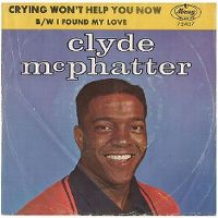Cover Clyde McPhatter - Crying Won't Help You Now