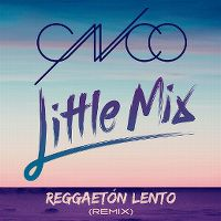 Cover CNCO & Little Mix - Reggaetón Lento (Remix)