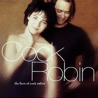 Cover Cock Robin - The Best Of Cock Robin