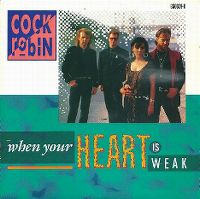 Cover Cock Robin - When Your Heart Is Weak