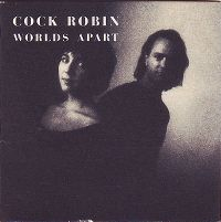 Cover Cock Robin - Worlds Apart