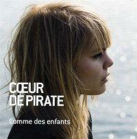 Cover Cœur de Pirate - Comme des enfants