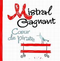 Cover Cœur de Pirate - Mistral gagnant