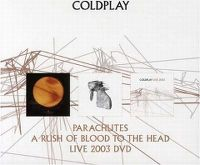 Cover Coldplay - Parachutes / A Rush Of Blood To The Head / Live 2003