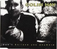 Cover Colin Hay - Don't Believe You Anymore