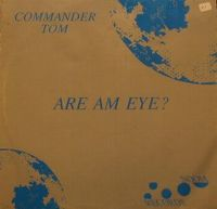Cover Commander Tom - Are Am Eye?