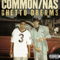 Cover Common feat. Nas - Ghetto Dreams