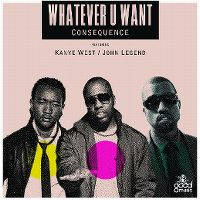 Cover Consequence feat. Kanye West & John Legend - Whatever You Want