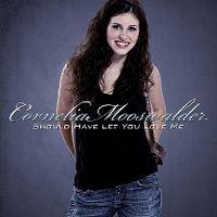 Cover Cornelia Mooswalder - Should Have Let You Love Me