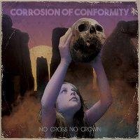 Cover Corrosion Of Conformity - No Cross No Crown