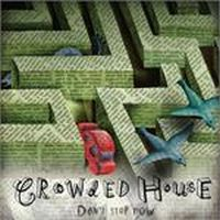 Cover Crowded House - Don't Stop Now