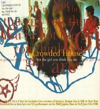 Cover Crowded House - Not The Girl You Think You Are