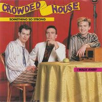 Cover Crowded House - Something So Strong
