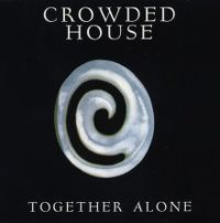 Cover Crowded House - Together Alone