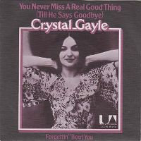 Cover Crystal Gayle - You Never Miss A Real Good Thing