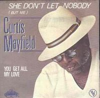 Cover Curtis Mayfield - She Don't Let Nobody (But Me)