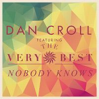 Cover Dan Croll feat. The Very Best - Nobody Knows