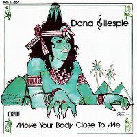 Cover Dana Gillespie - Move Your Body Close To Me