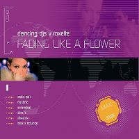 Cover Dancing DJs vs. Roxette - Fading Like A Flower