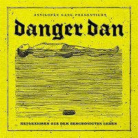 Cover Danger Dan - Reflexionen aus dem beschönigten Leben