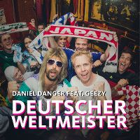 Cover Daniel Danger feat. Geezy - Deutscher Weltmeister