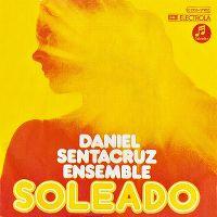 Cover Daniel Sentacruz Ensemble - Soleado