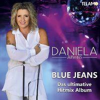 Cover Daniela Alfinito - Blue Jeans - Das ultimative Hitmix Album