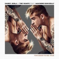 Cover Danny Avila & The Vamps feat. Machine Gun Kelly - Too Good To Be True