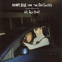 Cover Danny Blue And The Old Socks - 6 Ft Tall Baby