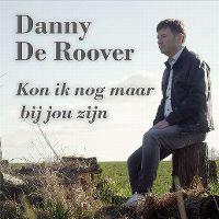 Cover Danny De Roover - Kon ik nog maar bij jou zijn