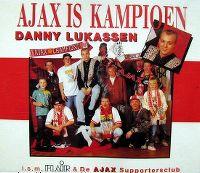 Cover Danny Lukassen i.s.m. Flair & de Ajax supportersclub - Ajax is kampioen