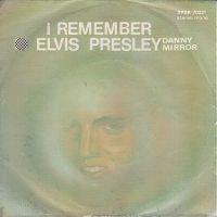 Cover Danny Mirror - I Remember Elvis Presley