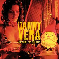 Cover Danny Vera - Headin' For The City