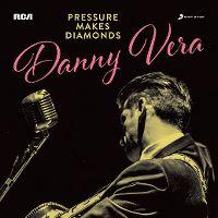Cover Danny Vera - Pressure Makes Diamonds
