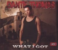 Cover Dante Thomas - What I Got