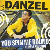 Cover Danzel - You Spin Me Round (Like A Record)