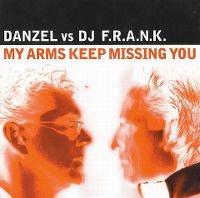 Cover Danzel vs. DJ F.R.A.N.K. - My Arms Keep Missing You