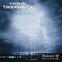 Cover Dark Tranquillity - Skydancer & Of Chaos And Eternal Night