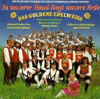 Cover Das Goldene Edelweiss - In unserer Hand liegt unsere Erde