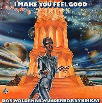 Cover Das Waldemar Wunderbar Syndikat - I Make You Feel Good