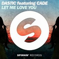 Cover Dastic feat. CADE - Let Me Love You