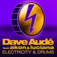 Cover Dave Audé feat. Akon & Luciana - Electricity & Drums (Bad Boy)