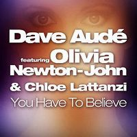 Cover Dave Audé feat. Olivia Newton-John & Chloe Lattanzi - You Have To Believe