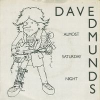 Cover Dave Edmunds - Almost Saturday Night