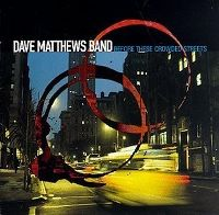 Cover Dave Matthews Band - Before These Crowded Streets
