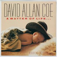 Cover David Allan Coe - A Matter Of Life...