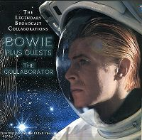 Cover David Bowie - The Collaborator - The Legandary Broadcast Collaborations