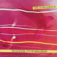 Cover David Bowie / Pat Metheny Group - This Is Not America