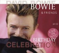 Cover David Bowie & Friends - Birthday Celebration Live NYC